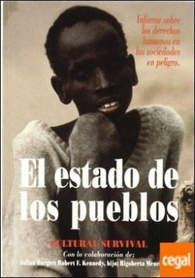 El estado de los pueblos . informe sobre los derechos humanos en las sociedades en peligro