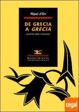 De Grecia a Grecia . (Escritos sobre literatura)
