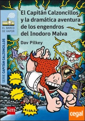 El Capitán Calzoncillos y la dramática aventura de los engendros del Inodoro Malva