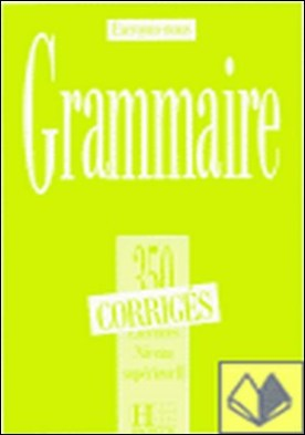 CORRIGES. II SUPERIEUR GRAMMAIRE 350