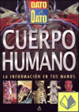 El cuerpo humano . DATO A DATO