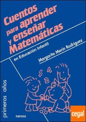 Cuentos para aprender y enseñar matemáticas . en educación infantil
