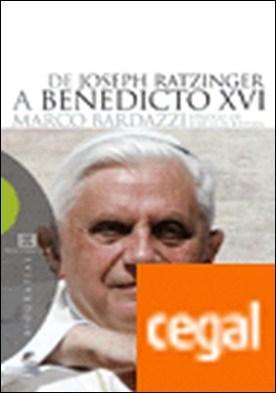 De Joseph Ratzinger a Benedicto XVI . Epílogo de José Luis Restán
