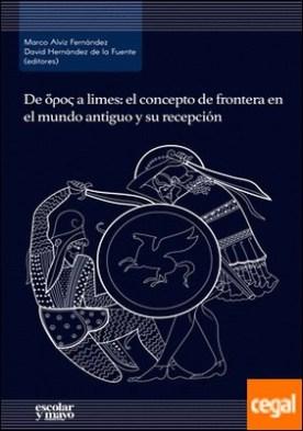 De horos a limes . El concepto de frontera en el mundo antiguo y su recepción