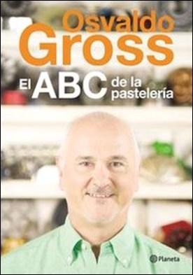 El ABC de la pastelería por Osvaldo Gross