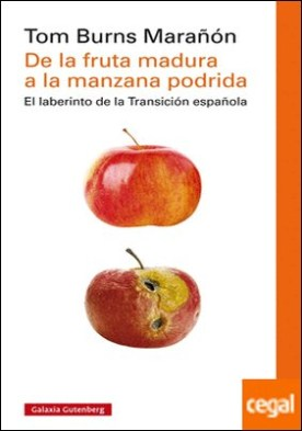 De la fruta madura a la manzana podrida . La transición a la democracia en España y su consolidación