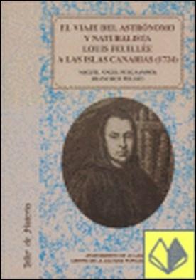 El viaje del astrónomo y naturalista Louis Feuillé a las Islas