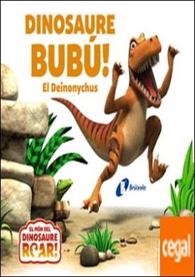 Dinosaure Bubú! El Deinonychus