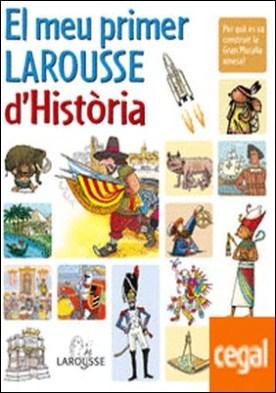 El meu primer Larousse d¿Història