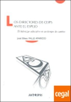 DIRECTORES DE CEIPS ANTE EL ESPEJO, LOS 38 . EL LIDERAZGO EDUCATIVO EN UN TIEMPO DE CAMBIO