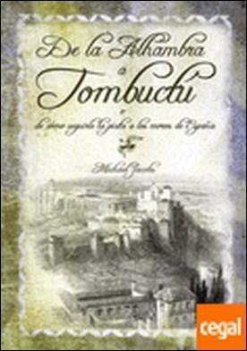 De la Alhambra a Tombuctú . o de cómo seguirle la pista a los moros de España