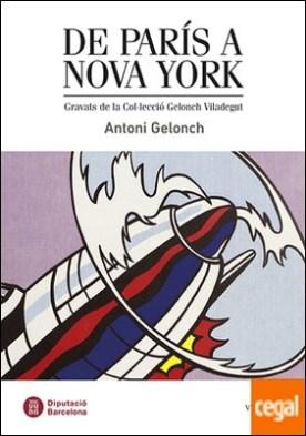 De París a Nova York . Gravats de la Col·lecció Gelonch Viladegut