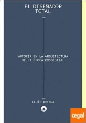 El diseñador total por Ortega Cerdá, Lluís PDF