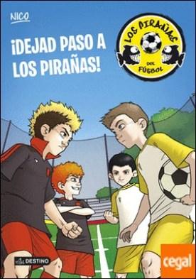 ¡Dejad paso a los Pirañas! . Los Pirañas del Fútbol 1