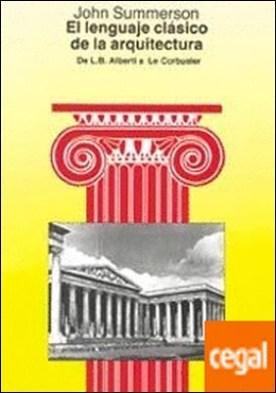 El lenguaje clásico de la arquitectura . De L.B. Alberti a Le Corbusier