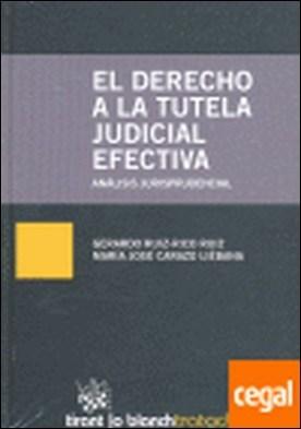 El derecho a la tutela judicial efectiva . análisis jurisprudencial