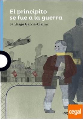 El principito se fue a la guerra por García-Clairac, Santiago PDF
