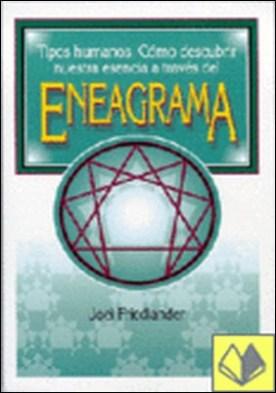 ENEAGRAMA, COMO DESCUBRIR NUESTRA ESENCIA A T . Tipos Humanos, Cómo Descubrir nuestra Esencia a Través del Eneag