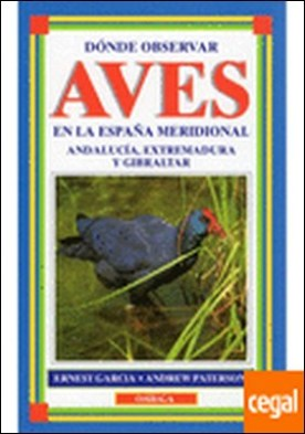 DONDE OBSERVAR AVES EN ESPAÑA MERIDIONAL . WHERE WATCH BIRDS SE