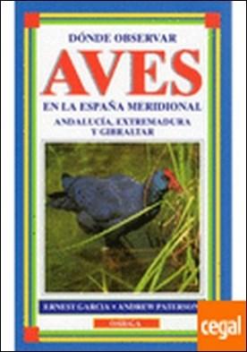 DONDE OBSERVAR AVES EN ESPAÑA MERIDIONAL . WHERE WATCH BIRDS SE