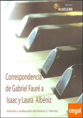 Correspondencia de Gabriel Fauré a Isaac y Laura Albéniz. . Edición y traducción de Beatriz C. Montes