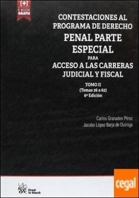 Contestaciones al Programa de Derecho Penal Parte Especial Para Acceso a las Carreras Judicial y Fiscal Tomo II por GRANADOS PÉREZ, Carlos PDF