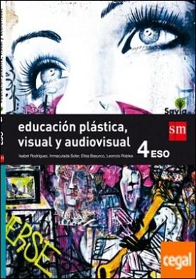 Educación plástica, visual y audiovisual. 4 ESO. Savia