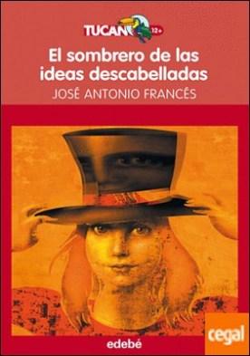El sombrero de las ideas descabelladas, de José A. Francés