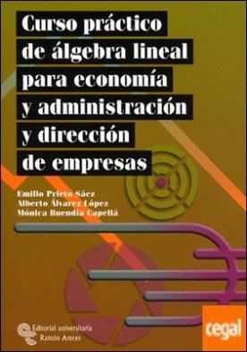 Curso práctico de álgebra lineal para economía y administración y dirección de empresas