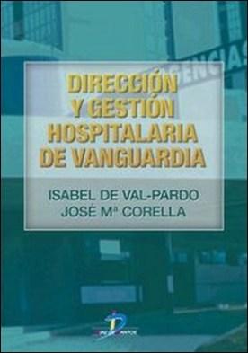 Dirección y gestión hospitalaria de vanguardia por Isabel De Val Pardo PDF