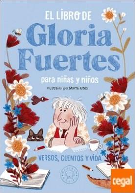 El libro de Gloria Fuertes para niñas y niños . Versos, cuentos y vida