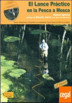 El lance práctico en la pesca a mosca por Iglesias Angulo, Manuel PDF