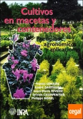 Cultivos en macetas y contenedores. Principios agronómicos y aplicaciones.