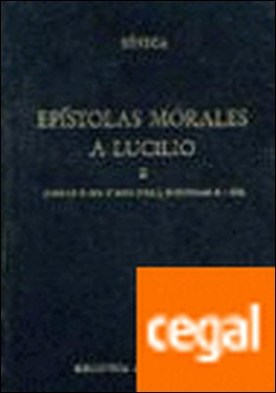 Epistolas morales a lucilio vol. 2 (libr . Libros X - XX y XII, epístolas 81 - 125