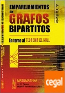 Emparejamiento en grafos bipartitos en torno al teorema de Hall . EN TORNO AL TEOREMA DE HALL