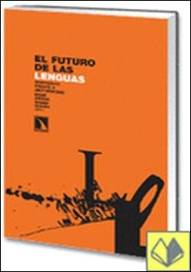 El futuro de las lenguas. . Diversidad frente a uniformidad