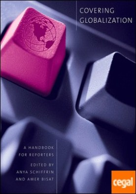 Covering Globalization : A Handbook for Reporters