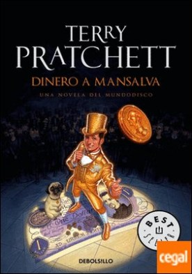 Dinero a Mansalva (Mundodisco 36)
