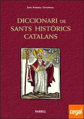 _Diccionari de sants hist�rics catalans. Santes i sants que han viscut a Catalunya por Arimany i Juventeny, Joan PDF