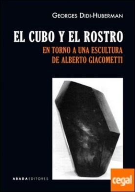 El cubo y el rostro . En torno a una escultura de Alberto Giacometti