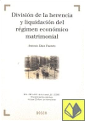 División de la herencia y liquidación del régimen económico matrimonial . Arts. 782 a 811 de la nueva LEC 1/2000. Procedimientos prácticos. Incluye CD-Rom con los formularios