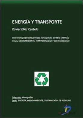 Energía y transporte. Energía, Agua, Medioambiente, territorialidad y Sostenbilidad por Xavier Elías Castells