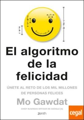 El algoritmo de la felicidad . Únete al reto de los mil millones de personas felices