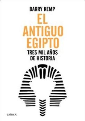 El antiguo Egipto. Tres mil años de historia