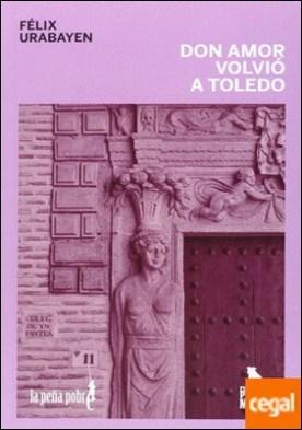 Don Amor volvió a Toledo