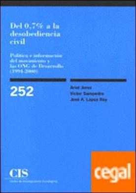 Del 0,7% a la desobediencia civil . Política e información del movimiento y las ONG de desarrollo (1994-2000)