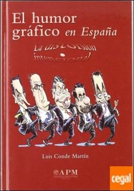 El humor gráfico en España . Desde los orígenes a Internet