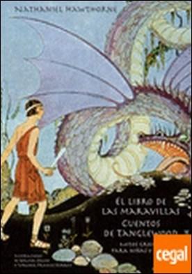 El libro de las maravillas ; Cuentos de Tanglewood . mitos griegos para niñas y niños