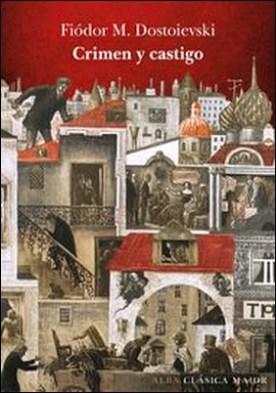 Crimen y castigo por Fiódor Mijáilovich Dostoievski