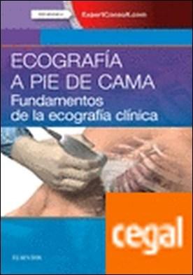 Ecografía a pie de cama + ExpertConsult . Fundamentos de la ecografía clínica